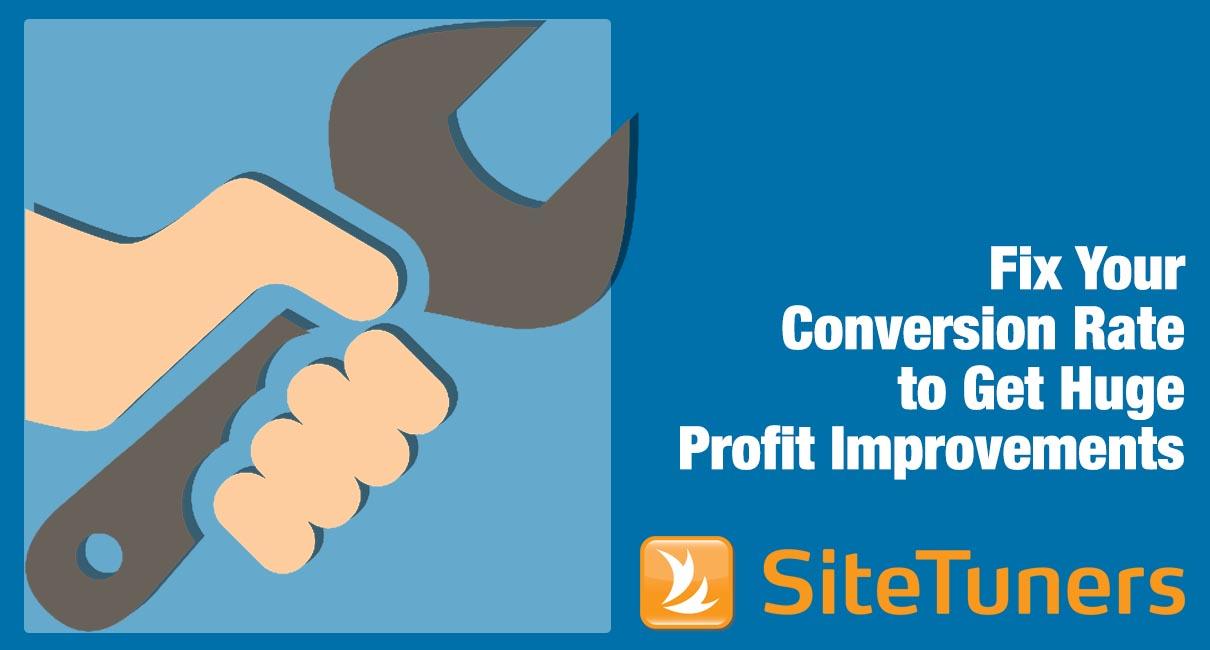 Fix Your Conversion Rate to Get Huge Profit Improvements